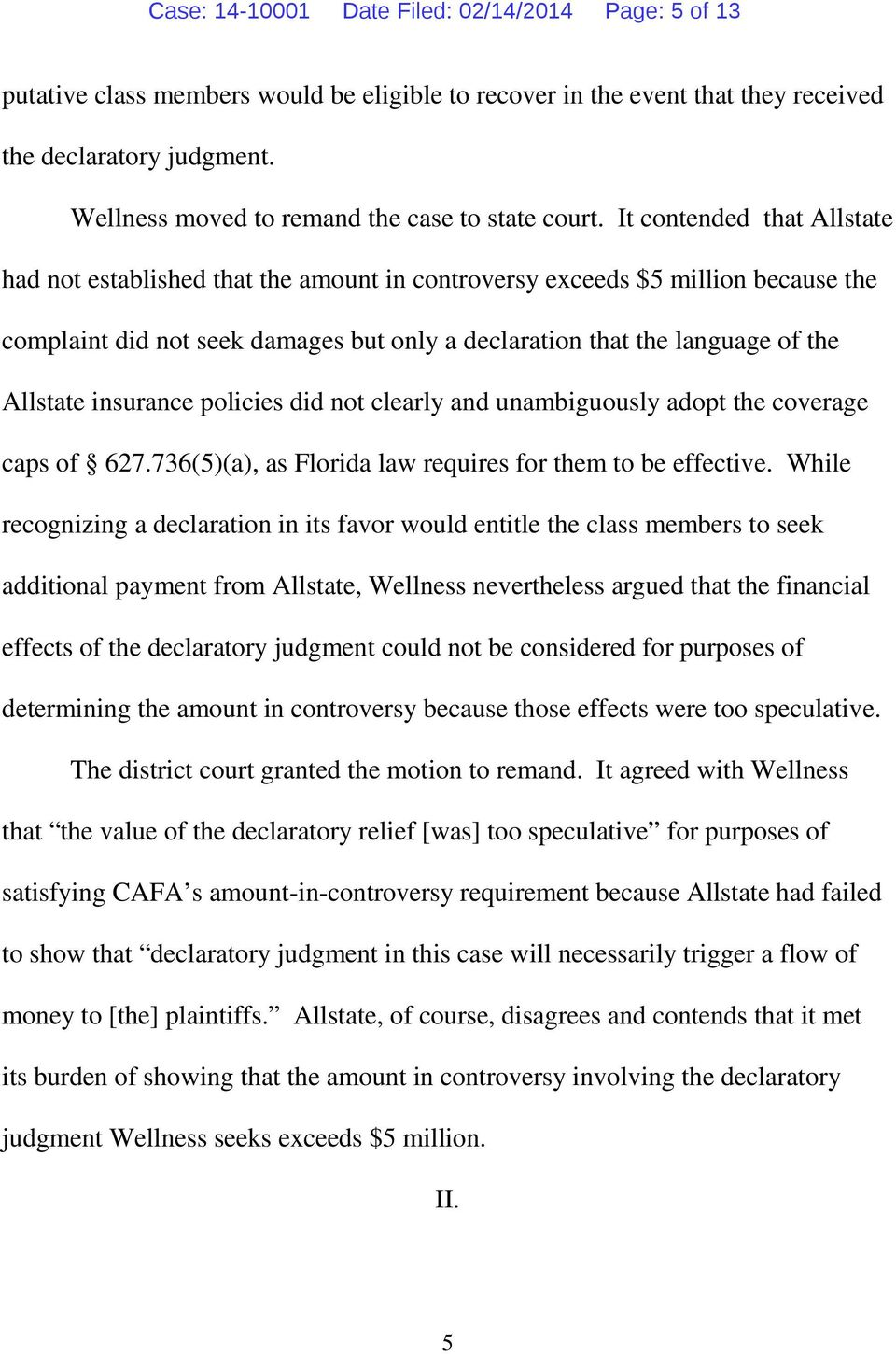 It contended that Allstate had not established that the amount in controversy exceeds $5 million because the complaint did not seek damages but only a declaration that the language of the Allstate