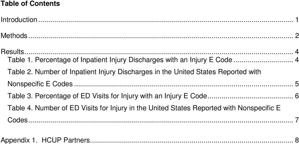 Number of Inpatient Injury Discharges in the United States Reported with Nonspecific E Codes... 5 Table 3.