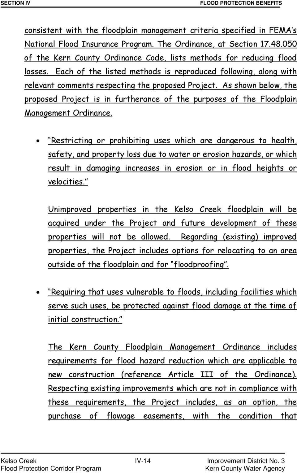 As shown below, the proposed Project is in furtherance of the purposes of the Floodplain Management Ordinance.