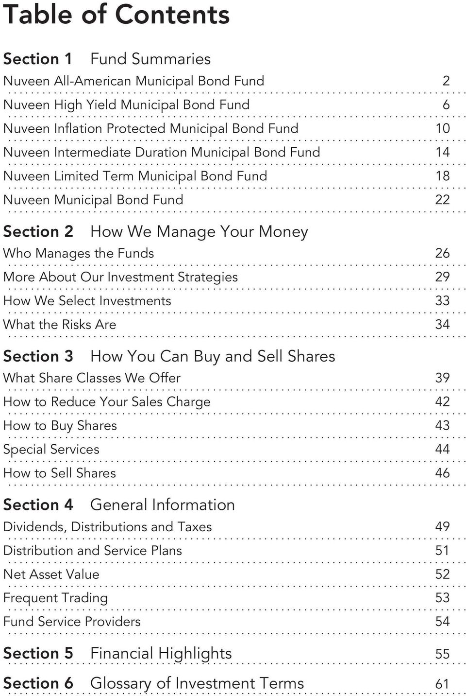 .. More About Our Investment Strategies 29... How We Select Investments 33... What the Risks Are 34... Section 3 How You Can Buy and Sell Shares What Share Classes We Offer 39.