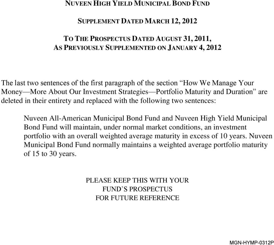 Nuveen All-American Municipal Bond Fund and Nuveen High Yield Municipal Bond Fund will maintain, under normal market conditions, an investment portfolio with an overall weighted average maturity in