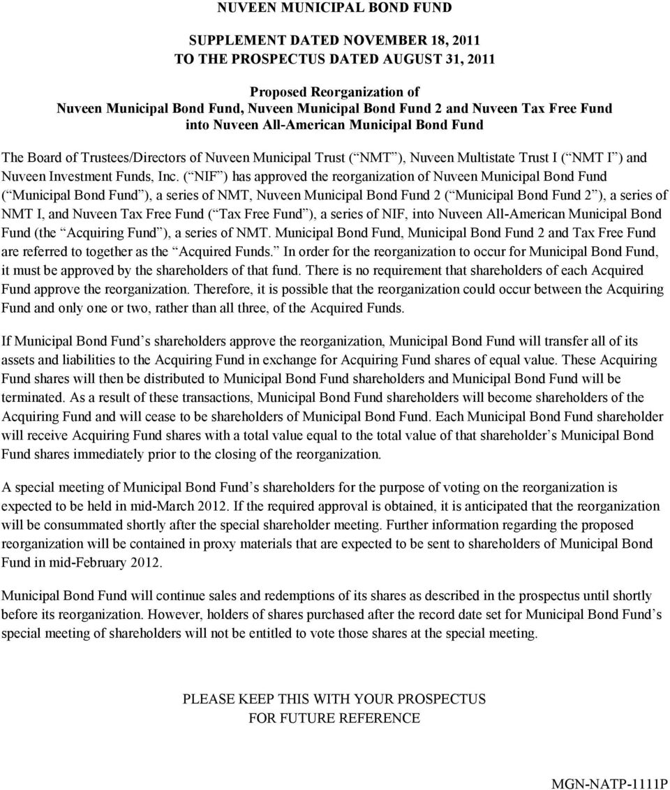 ( NIF ) has approved the reorganization of Nuveen Municipal Bond Fund ( Municipal Bond Fund ), a series of NMT, Nuveen Municipal Bond Fund 2 ( Municipal Bond Fund 2 ), a series of NMT I, and Nuveen