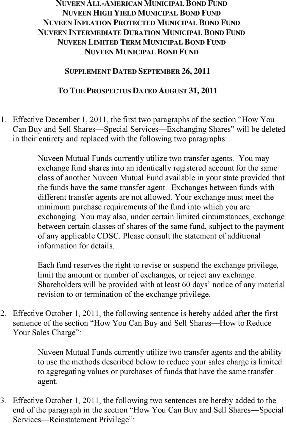 Effective December 1, 2011, the first two paragraphs of the section How You Can Buy and Sell Shares Special Services Exchanging Shares will be deleted in their entirety and replaced with the