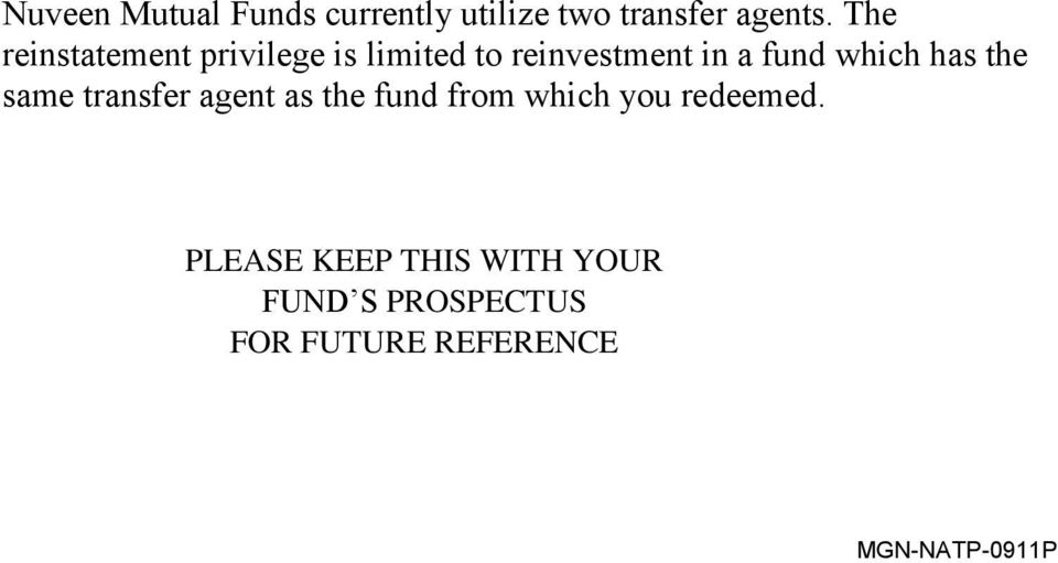 which has the same transfer agent as the fund from which you