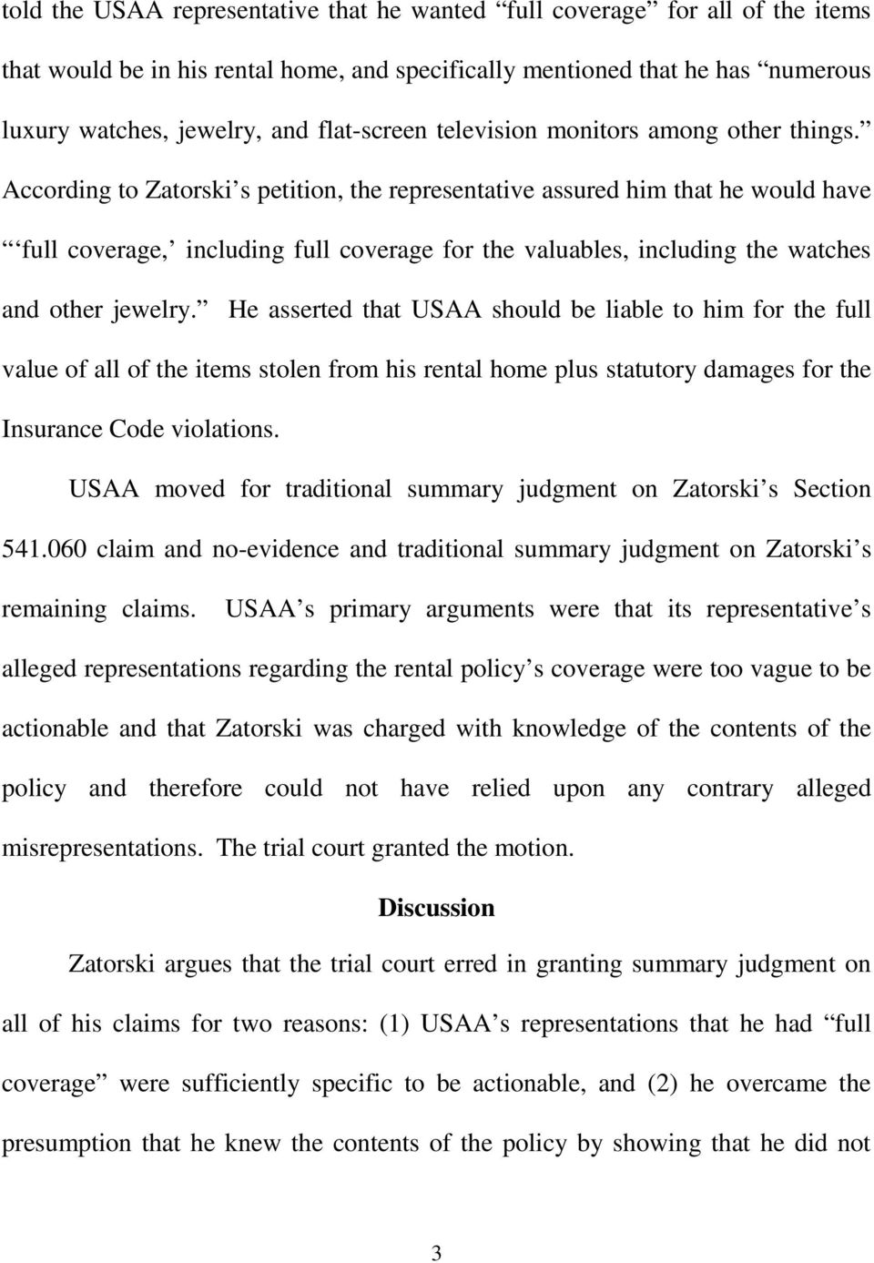According to Zatorski s petition, the representative assured him that he would have full coverage, including full coverage for the valuables, including the watches and other jewelry.