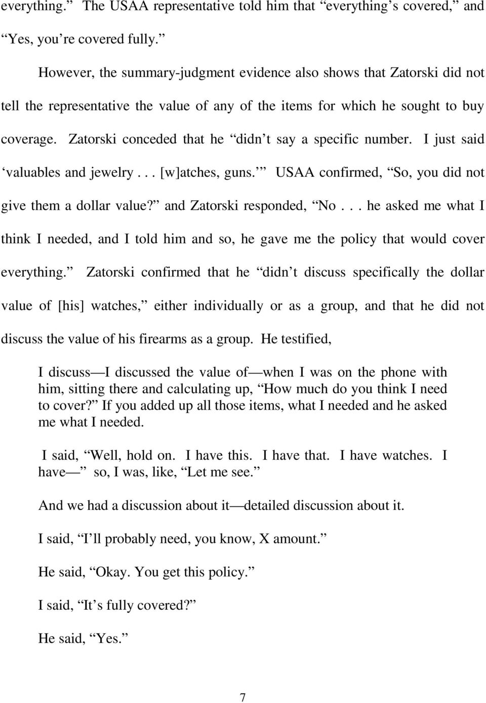 Zatorski conceded that he didn t say a specific number. I just said valuables and jewelry... [w]atches, guns. USAA confirmed, So, you did not give them a dollar value? and Zatorski responded, No.