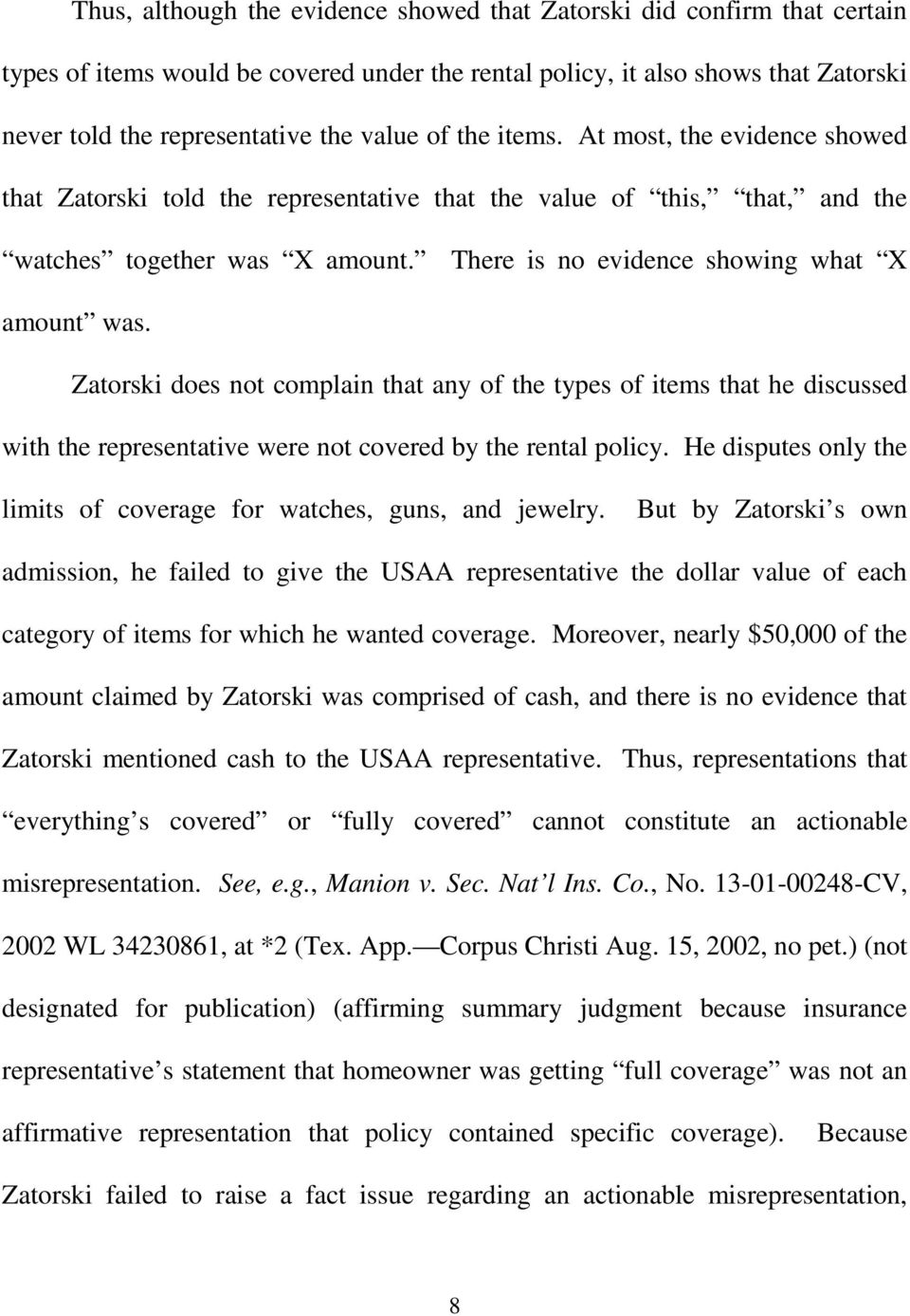 Zatorski does not complain that any of the types of items that he discussed with the representative were not covered by the rental policy.