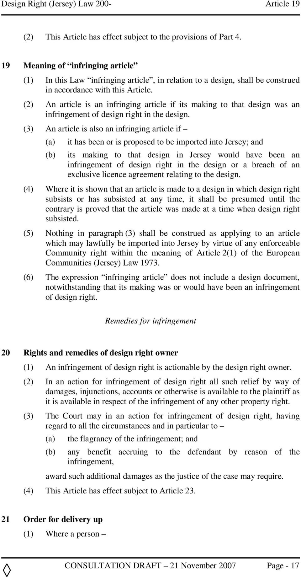 (2) An article is an infringing article if its making to that design was an infringement of design right in the design.