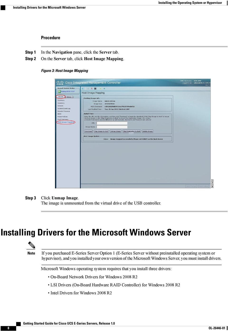 Installing Drivers for the Microsoft Windows Server If you purchased E-Series Server Option 1 (E-Series Server without preinstalled operating system or hypervisor), and you installed your own version