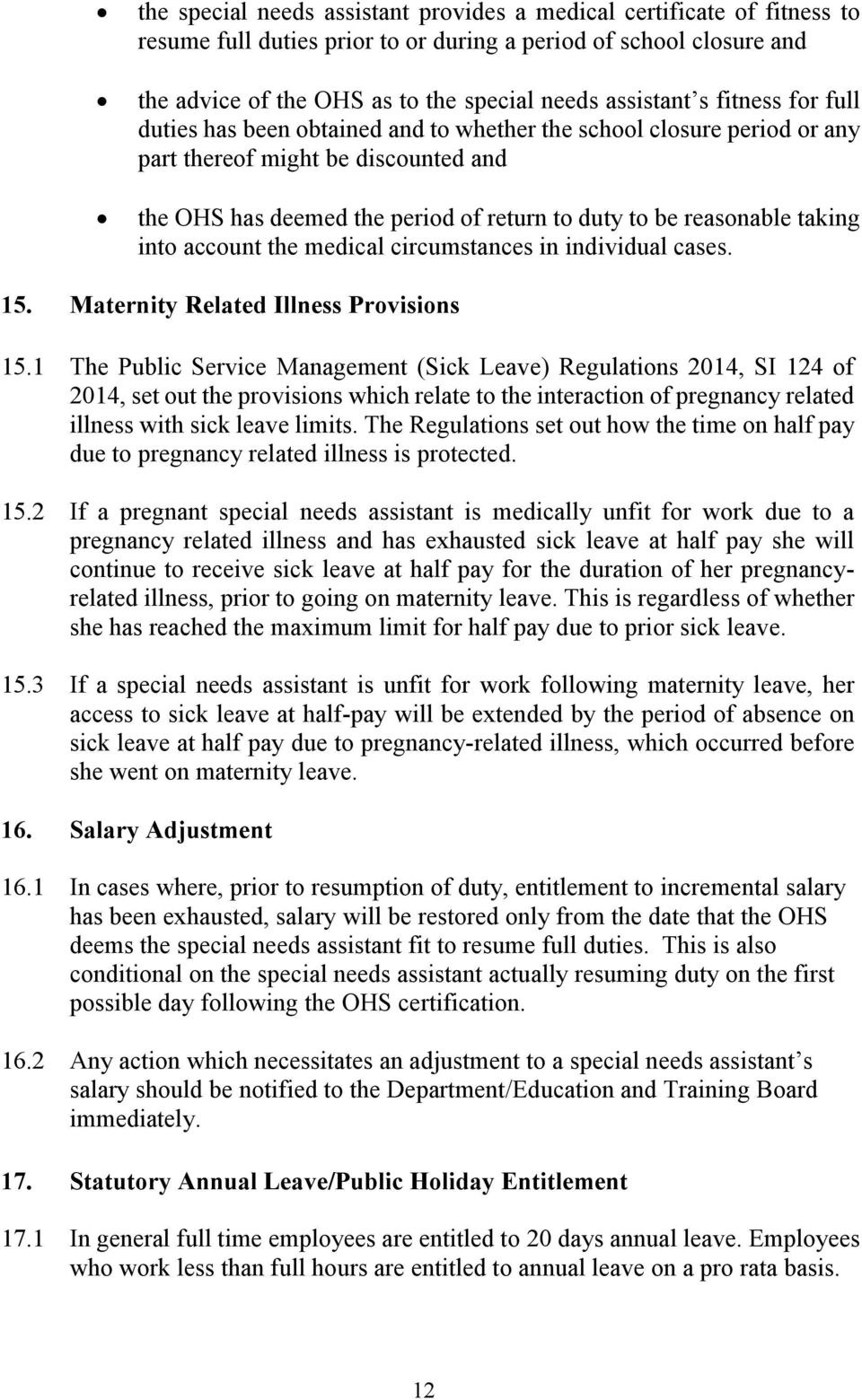 into account the medical circumstances in individual cases. 15. Maternity Related Illness Provisions 15.