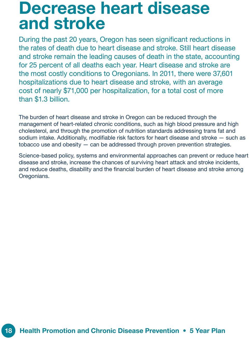 Heart disease and stroke are the most costly conditions to Oregonians.