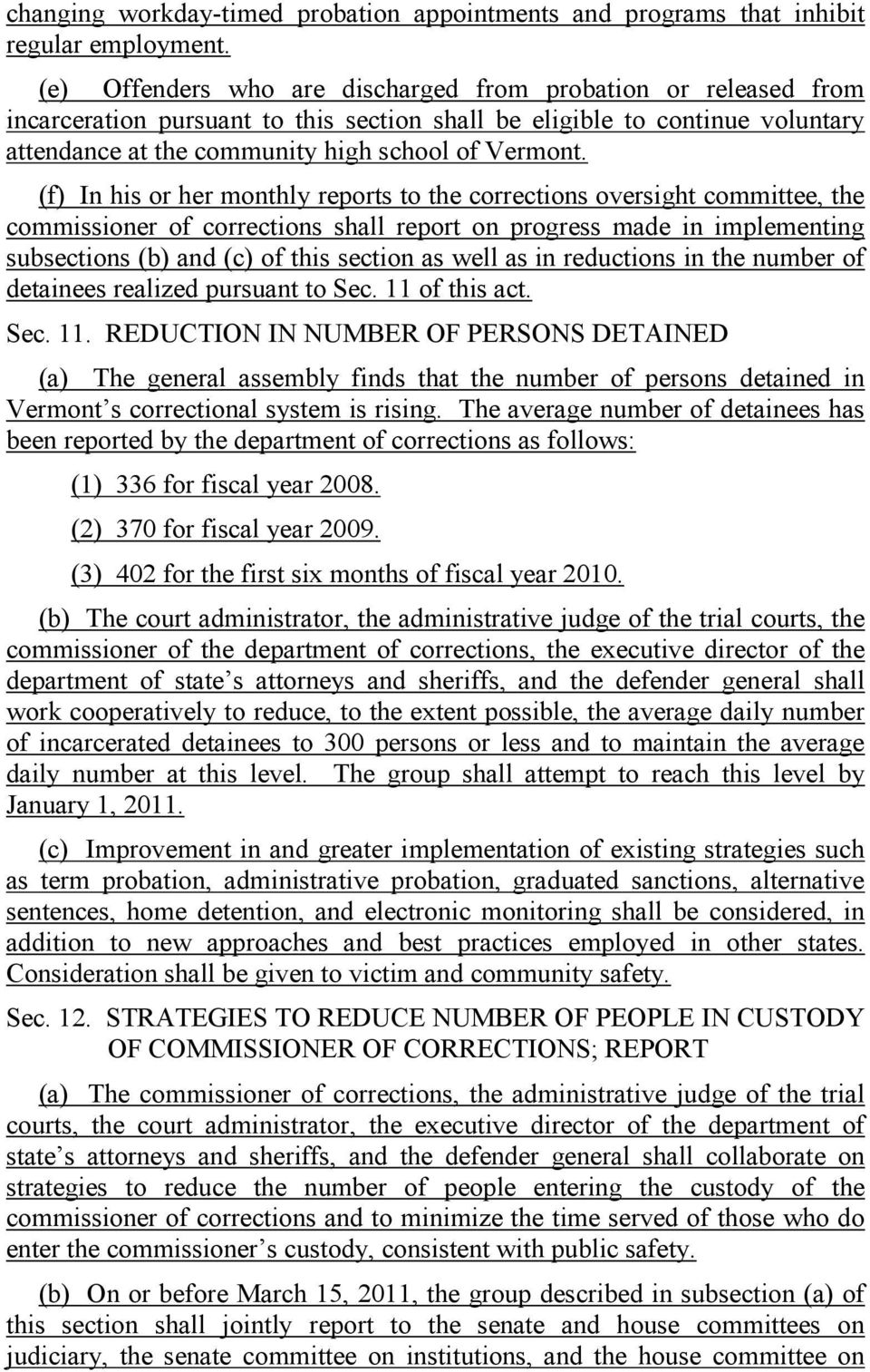(f) In his or her monthly reports to the corrections oversight committee, the commissioner of corrections shall report on progress made in implementing subsections (b) and (c) of this section as well