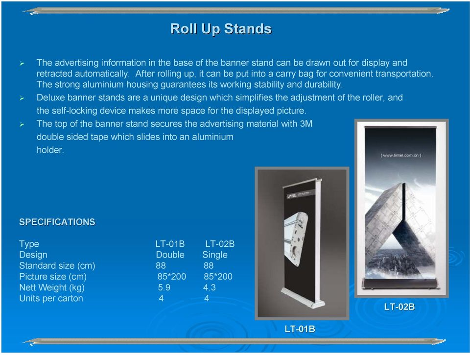 Deluxe banner stands are a unique design which simplifies the adjustment of the roller, and the self-locking device makes more space for the displayed picture.