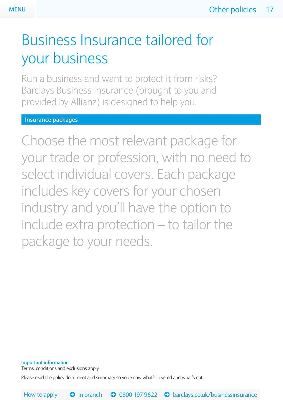 Insurance packages Choose the most relevant package for your trade or profession, with no need to select individual covers.