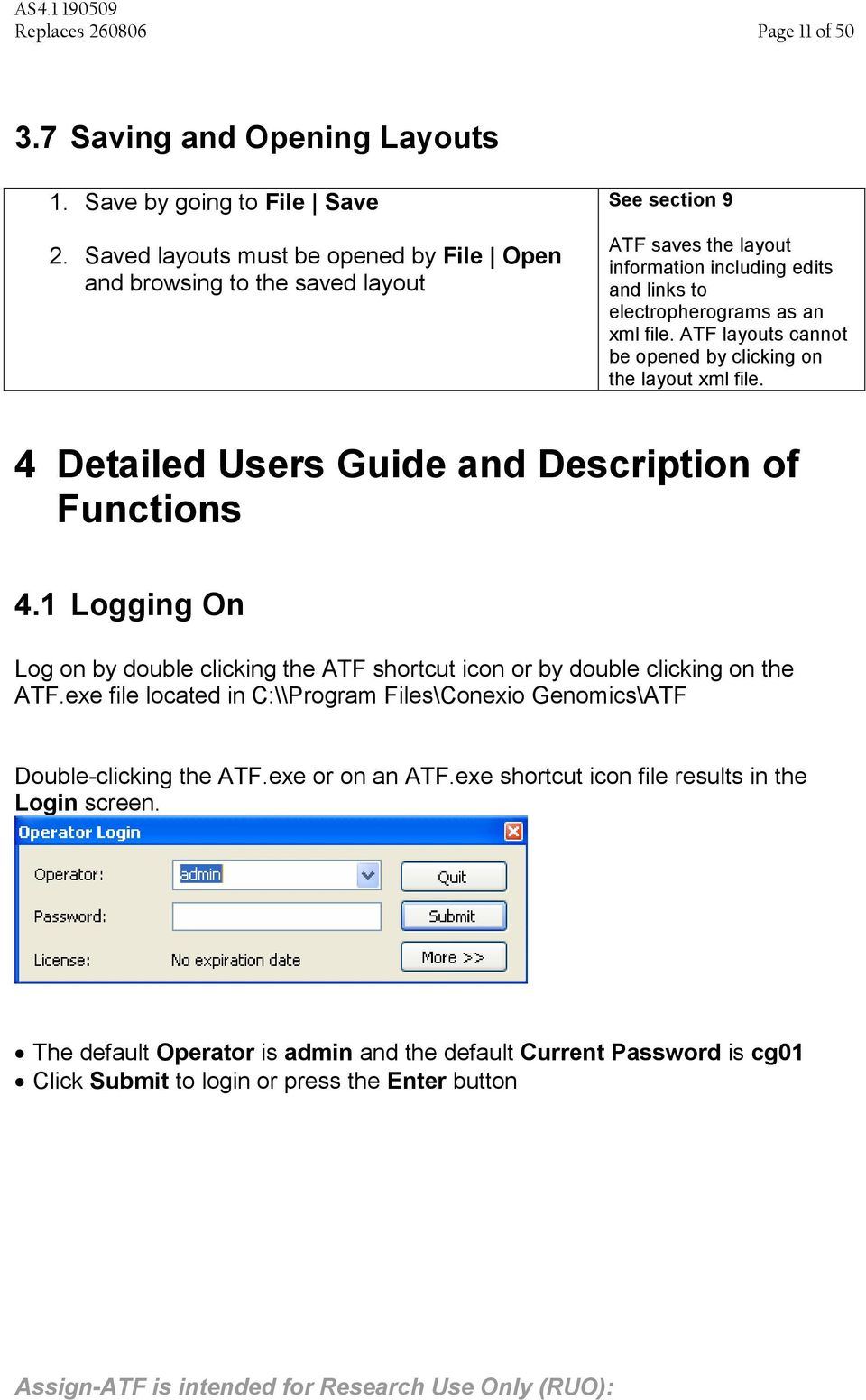 ATF layouts cannot be opened by clicking on the layout xml file. 4 Detailed Users Guide and Description of Functions 4.