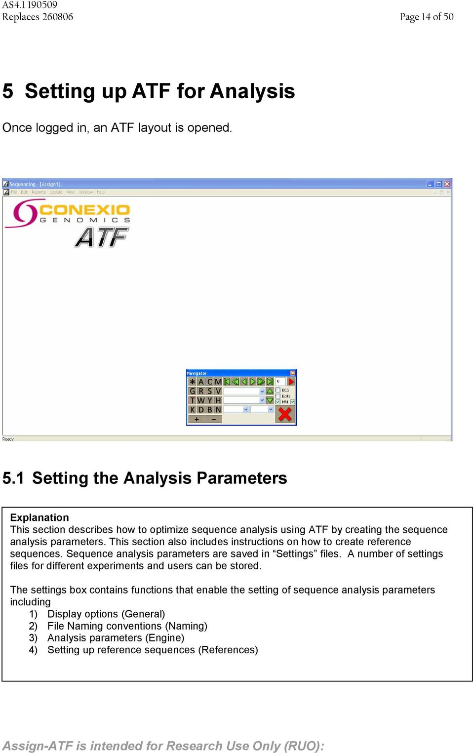 1 Setting the Analysis Parameters Explanation This section describes how to optimize sequence analysis using ATF by creating the sequence analysis parameters.