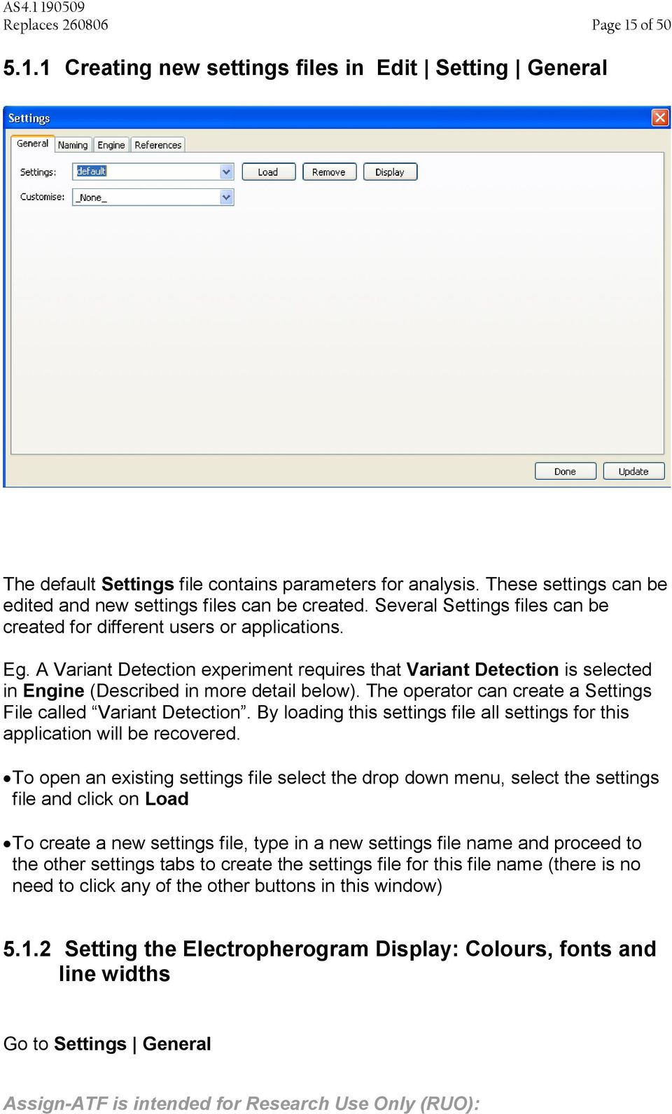 A Variant Detection experiment requires that Variant Detection is selected in Engine (Described in more detail below). The operator can create a Settings File called Variant Detection.
