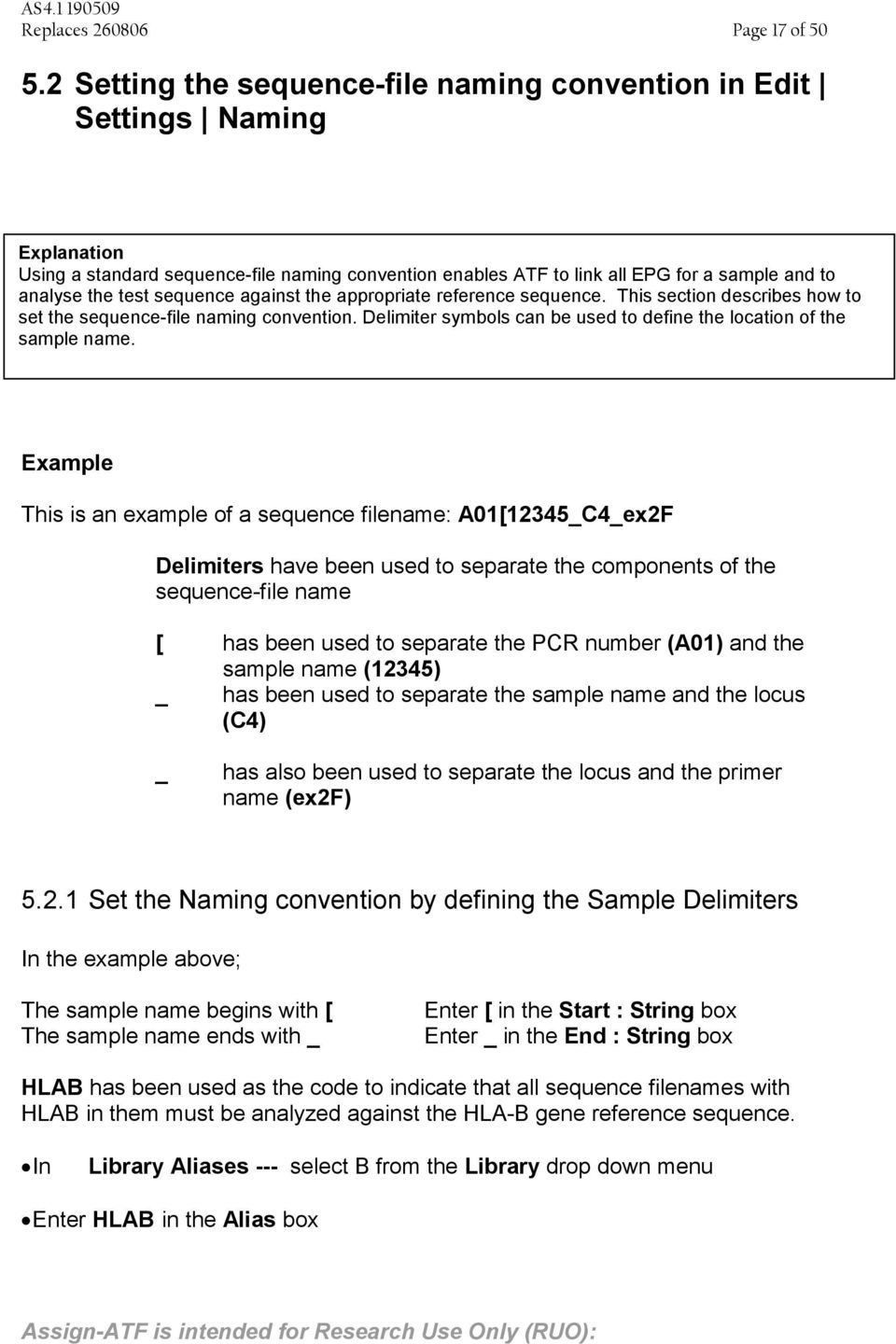 sequence against the appropriate reference sequence. This section describes how to set the sequence-file naming convention. Delimiter symbols can be used to define the location of the sample name.