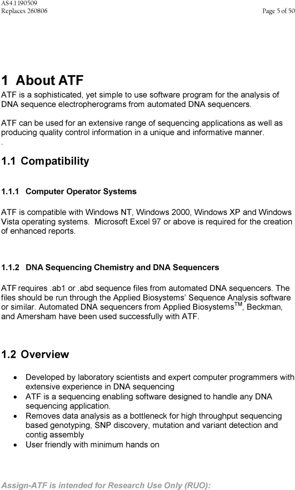 1 Compatibility 1.1.1 Computer Operator Systems ATF is compatible with Windows NT, Windows 2000, Windows XP and Windows Vista operating systems.