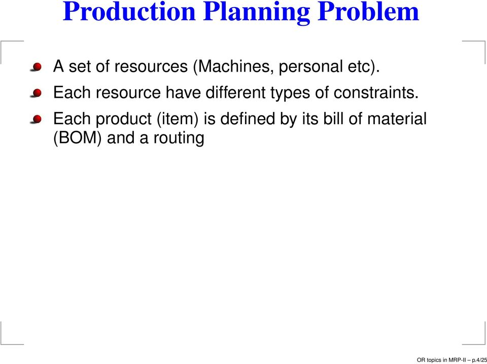 Each resource have different types of constraints.