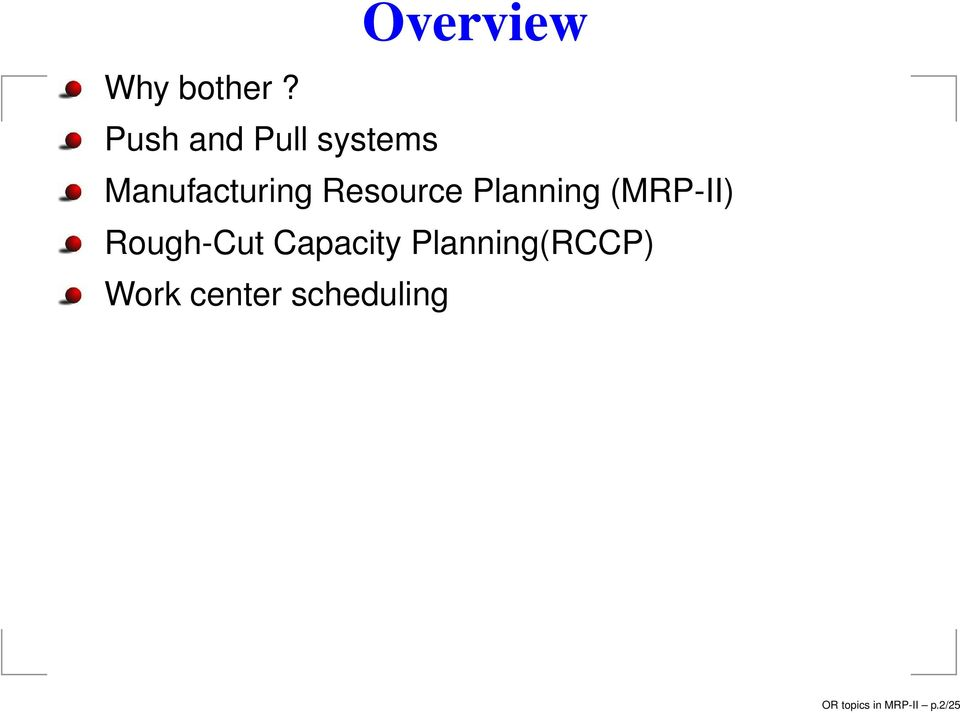 Resource Planning (MRP-II) Rough-Cut