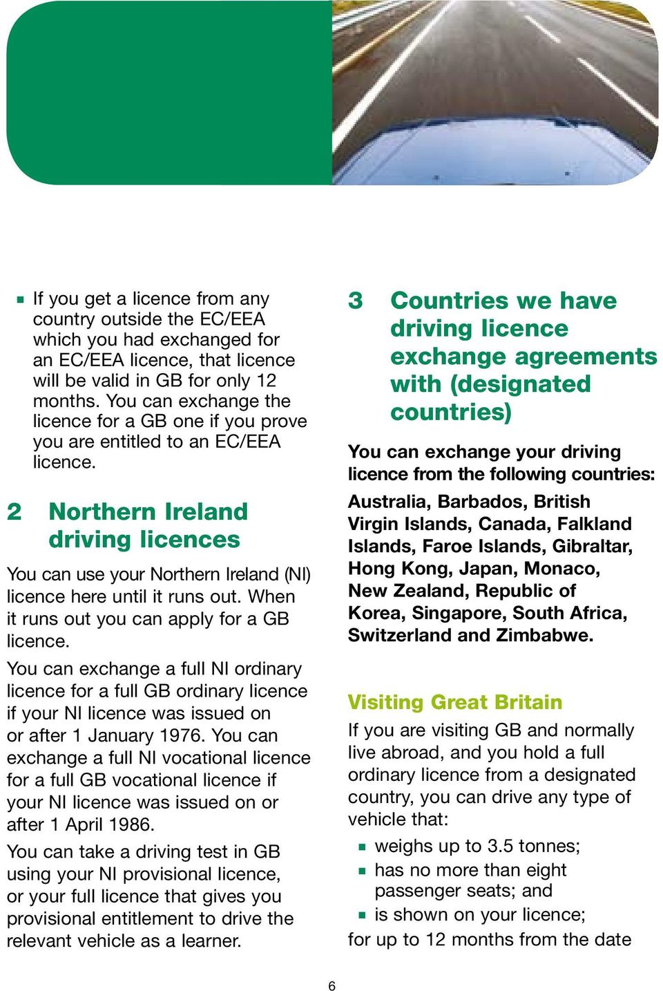 When it runs out you can apply for a GB licence. You can exchange a full NI ordinary licence for a full GB ordinary licence if your NI licence was issued on or after 1 January 1976.