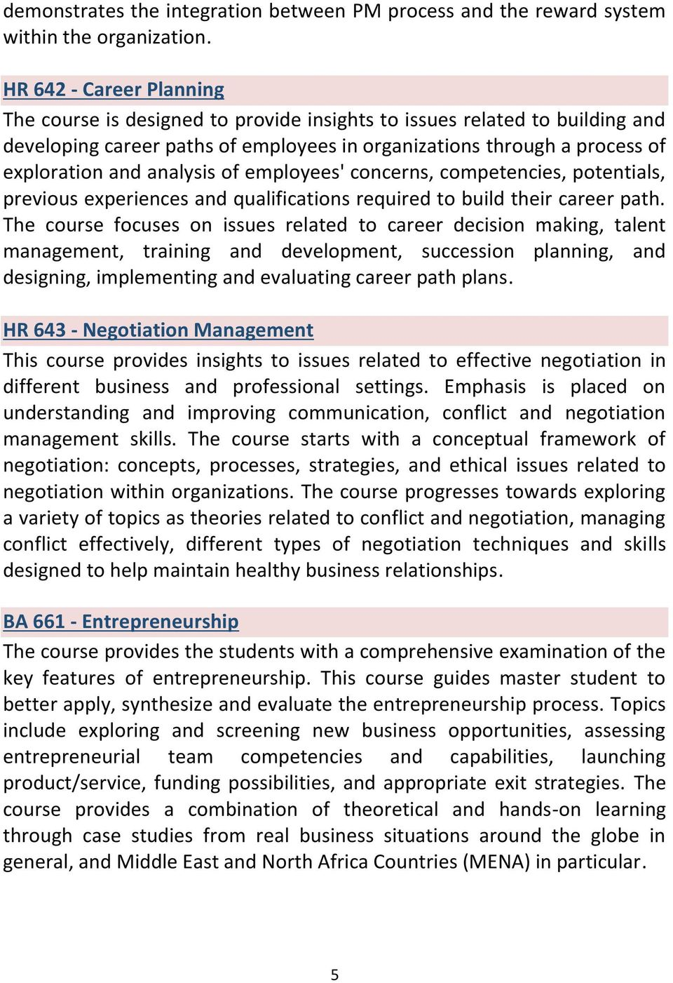 analysis of employees' concerns, competencies, potentials, previous experiences and qualifications required to build their career path.