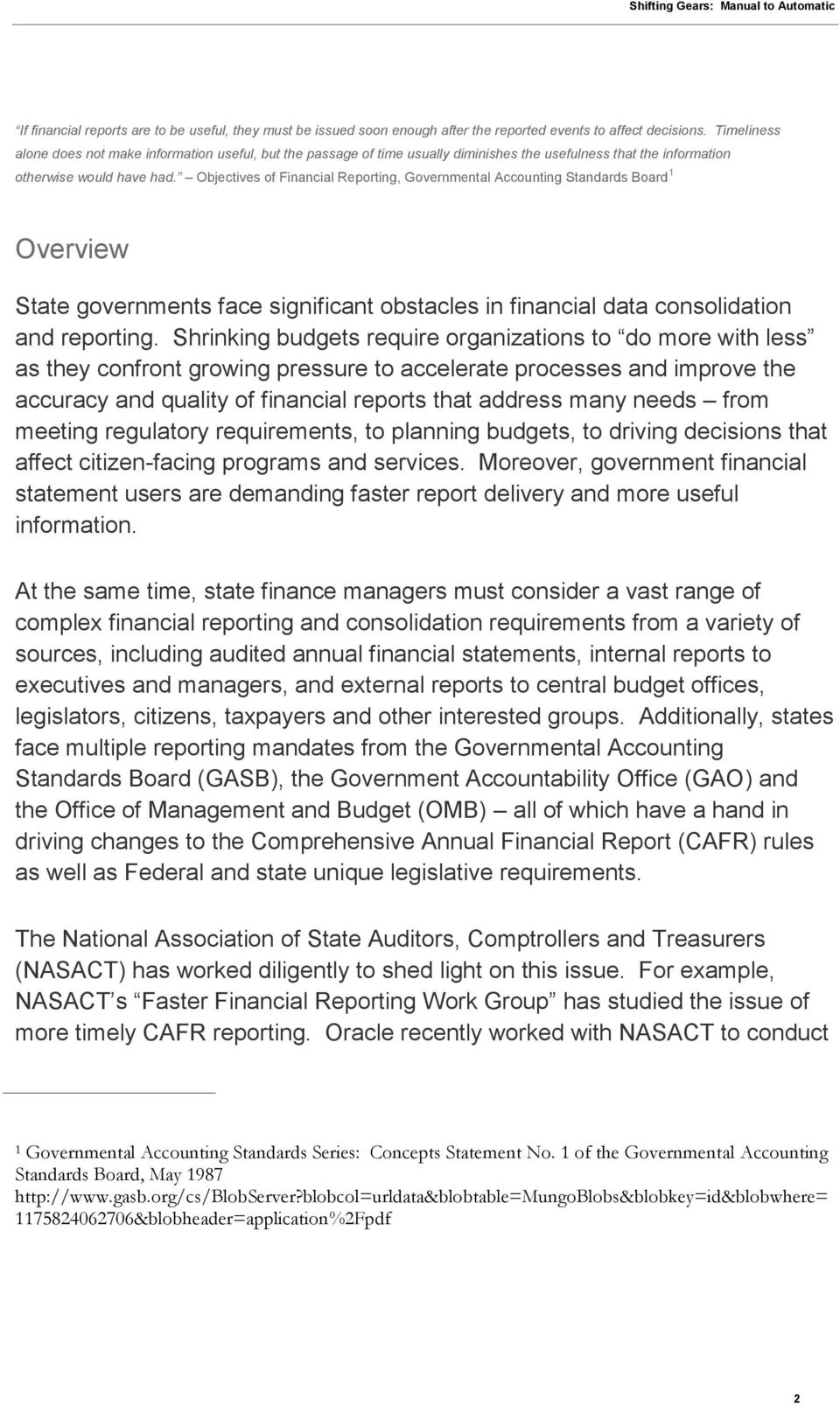 Objectives of Financial Reporting, Governmental Accounting Standards Board 1 Overview State governments face significant obstacles in financial data consolidation and reporting.