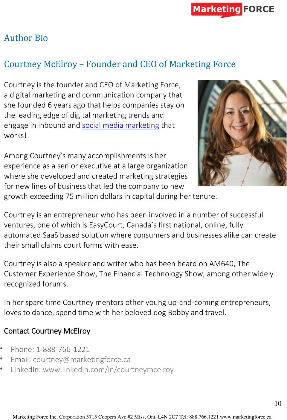 Among Courtney s many accomplishments is her experience as a senior executive at a large organization where she developed and created marketing strategies for new lines of business that led the