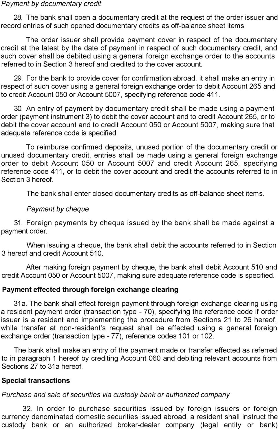 general foreign exchange order to the accounts referred to in Section 3 hereof and credited to the cover account. 29.