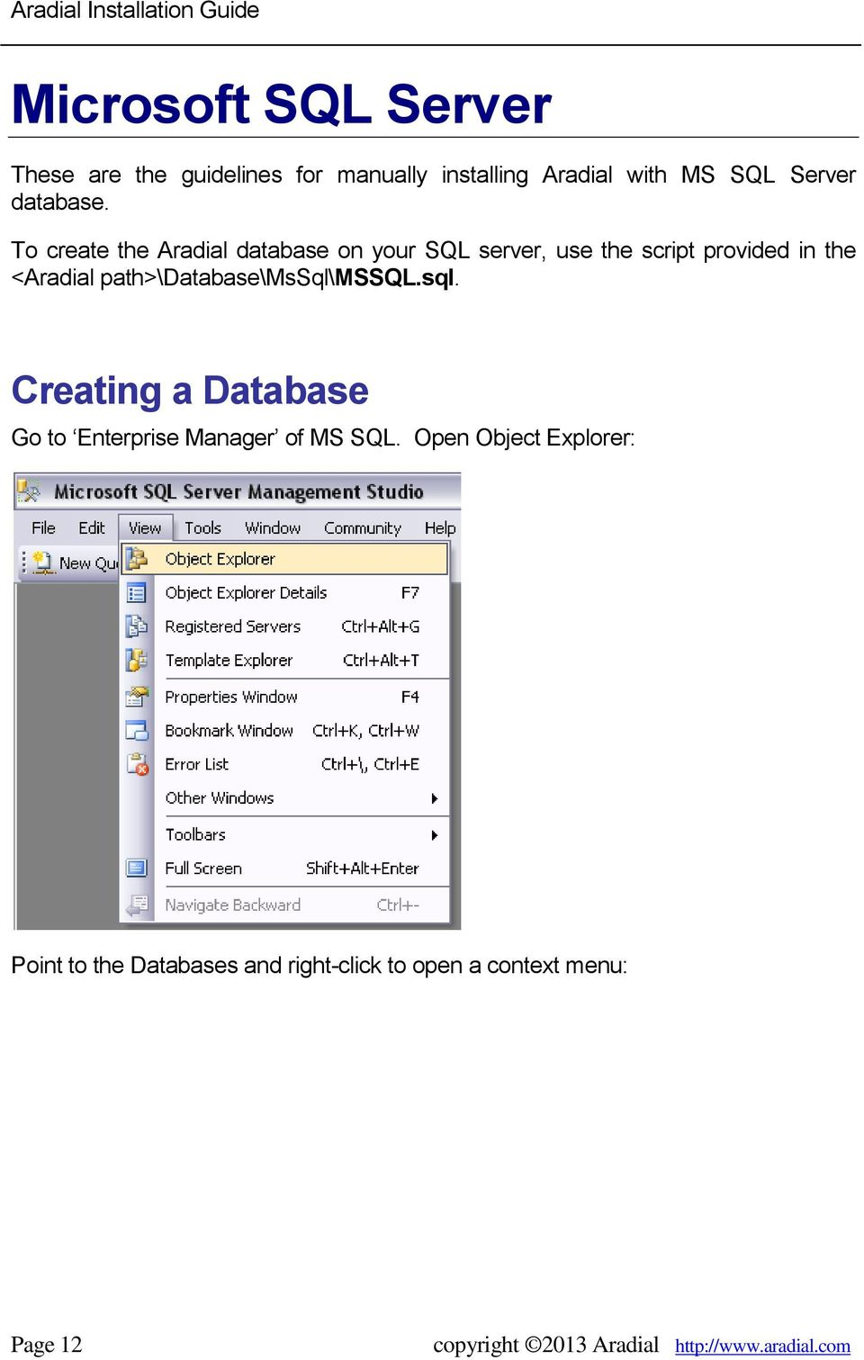 To create the Aradial database on your SQL server, use the script provided in the <Aradial