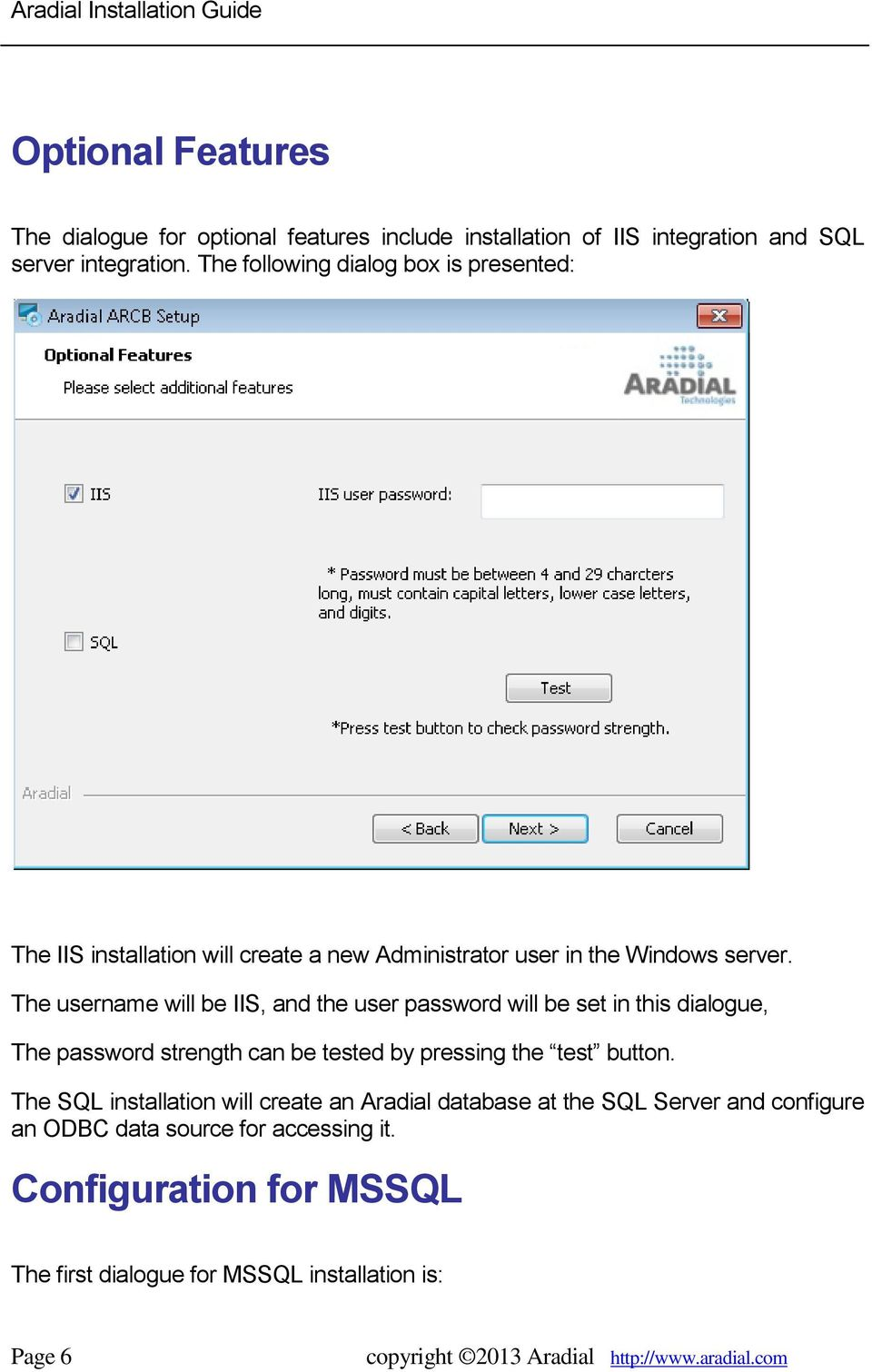 The username will be IIS, and the user password will be set in this dialogue, The password strength can be tested by pressing the test button.