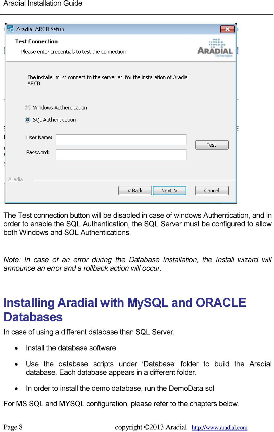 Installing Aradial with MySQL and ORACLE Databases In case of using a different database than SQL Server.