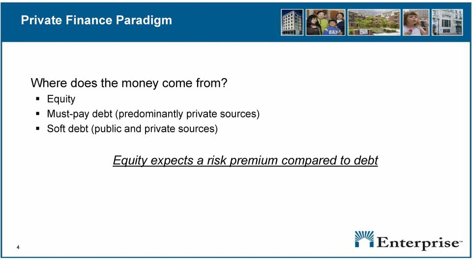 Equity Must-pay debt (predominantly private