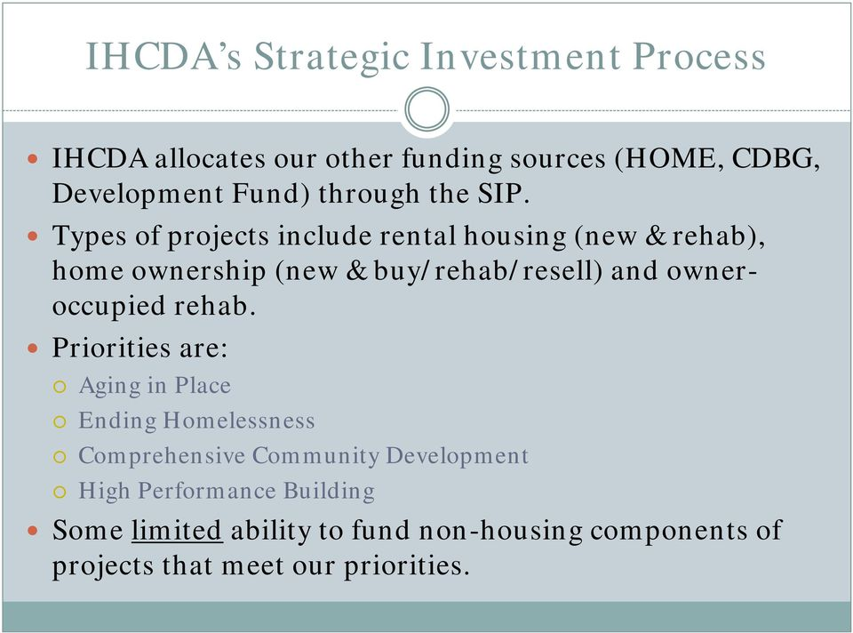 Types of projects include rental housing (new & rehab), home ownership (new & buy/rehab/resell) and