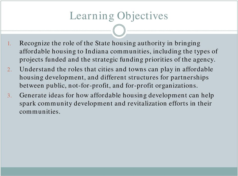 funded and the strategic funding priorities of the agency. 2.