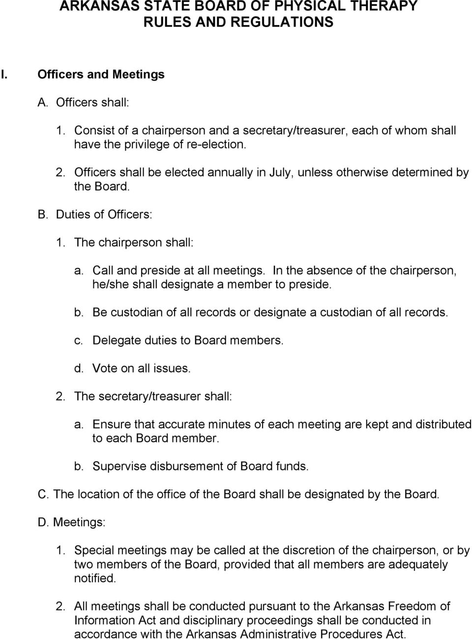 ard. B. Duties of Officers: 1. The chairperson shall: a. Call and preside at all meetings. In the absence of the chairperson, he/she shall designate a member to preside. b.