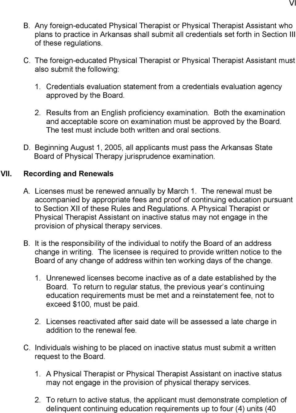 2. Results from an English proficiency examination. Both the examination and acceptable score on examination must be approved by the Board. The test must include both written and oral sections. D.