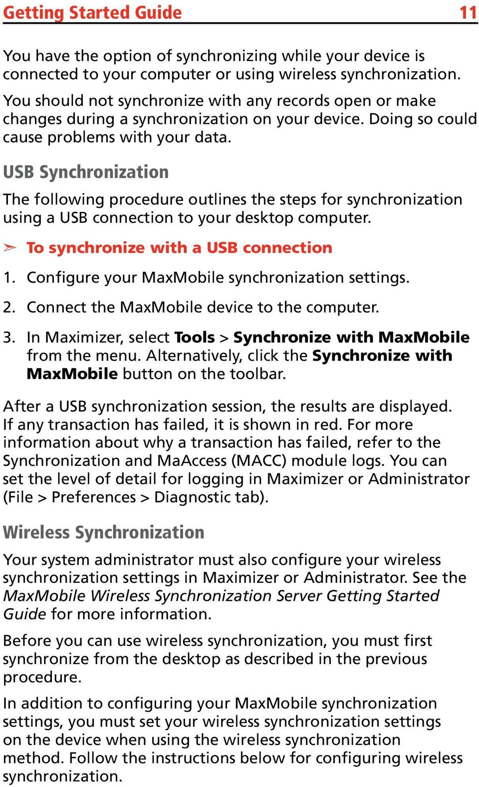 USB Synchronization The following procedure outlines the steps for synchronization using a USB connection to your desktop computer.