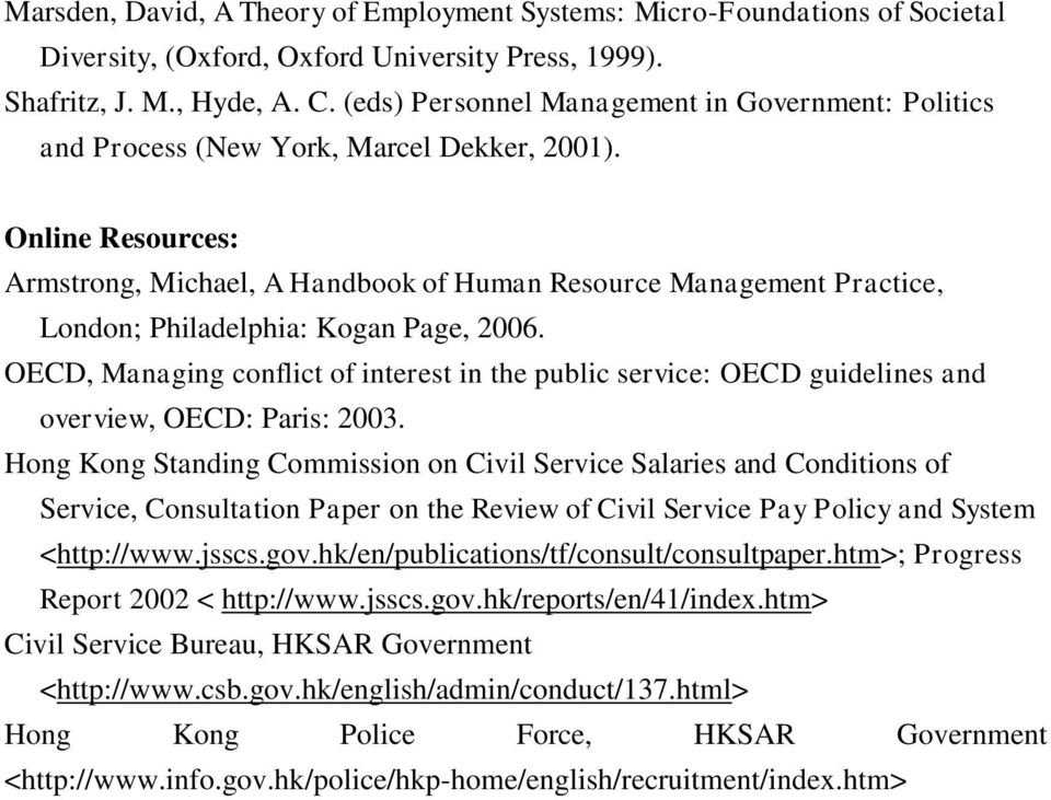 Online Resources: Armstrong, Michael, A Handbook of Human Resource Management Practice, London; Philadelphia: Kogan Page, 2006.