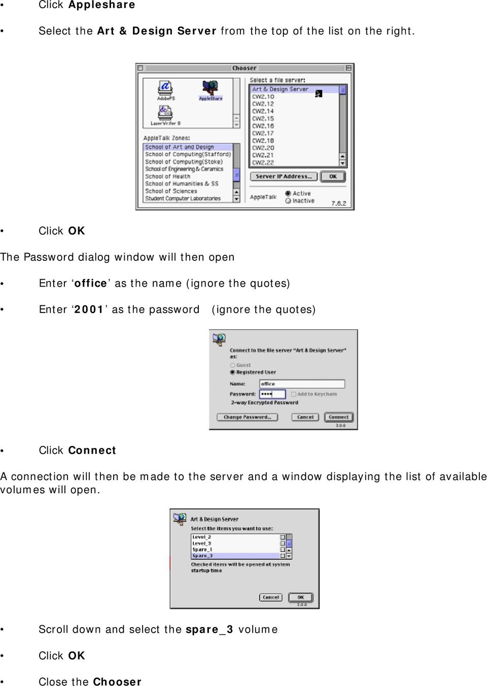 2001 as the password (ignore the quotes) Click Connect A connection will then be made to the server and a