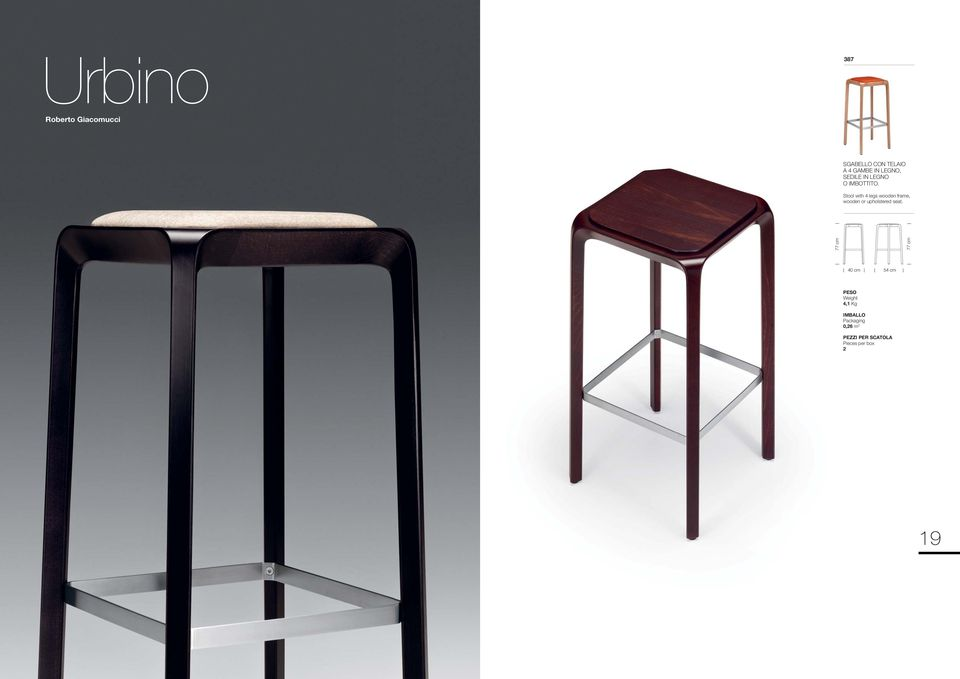 Stool with 4 legs wooden frame, wooden or upholstered seat.