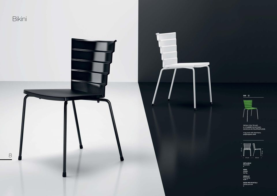 4-leg chair with steel frame, polypropylene shell.