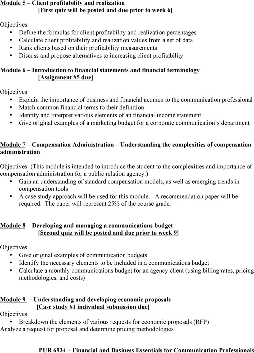 Introduction to financial statements and financial terminology [Assignment #5 due] Explain the importance of business and financial acumen to the communication professional Match common financial