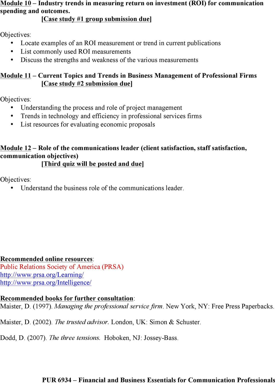 measurements Module 11 Current Topics and Trends in Business Management of Professional Firms [Case study #2 submission due] Understanding the process and role of project management Trends in