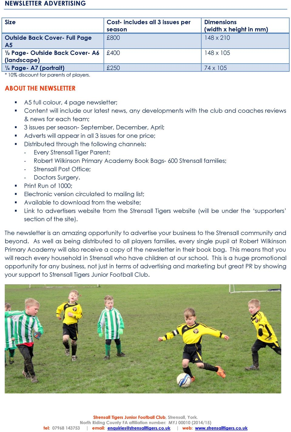 ABOUT THE NEWSLETTER Dimensions (width x height in mm) A5 full colour, 4 page newsletter; Content will include our latest news, any developments with the club and coaches reviews & news for each