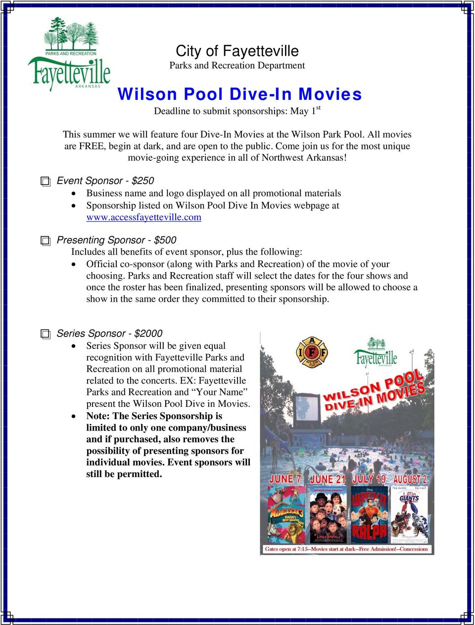 Event Sponsor - $250 Business name and logo displayed on all promotional materials Sponsorship listed on Wilson Pool Dive In Movies webpage at www.accessfayetteville.