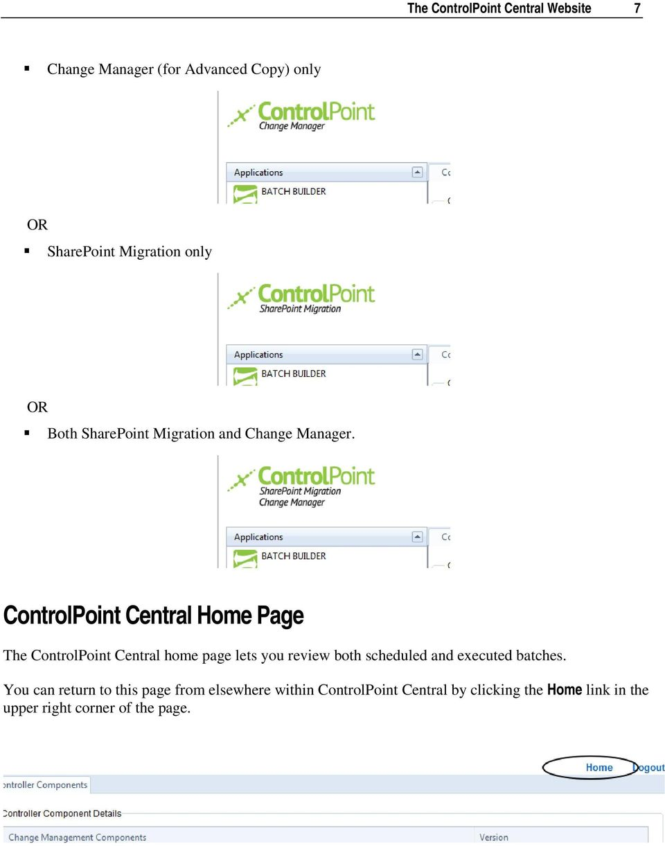 ControlPoint Central Home Page The ControlPoint Central home page lets you review both scheduled and