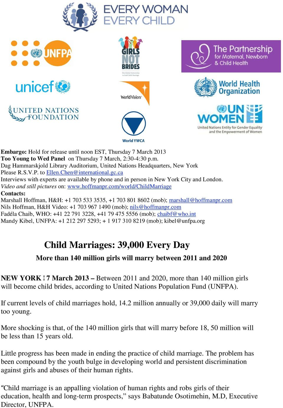 com/world/childmarriage Contacts: Marshall Hoffman, H&H: +1 703 533 3535, +1 703 801 8602 (mob); marshall@hoffmanpr.com Nils Hoffman, H&H Video: +1 703 967 1490 (mob); nils@hoffmanpr.