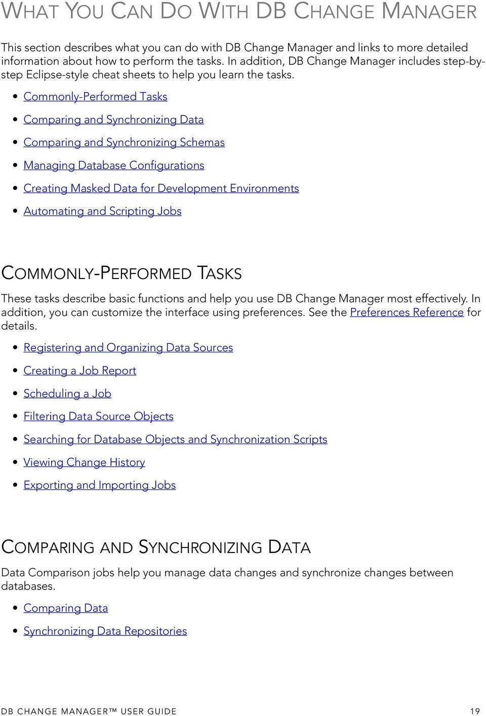 Commonly-Performed Tasks Comparing and Synchronizing Data Comparing and Synchronizing Schemas Managing Database Configurations Creating Masked Data for Development Environments Automating and
